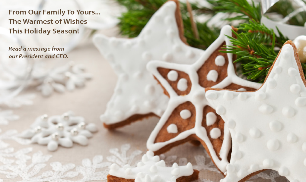 From Our Family To Yours... The Warmest of Wishes This Holiday Season!