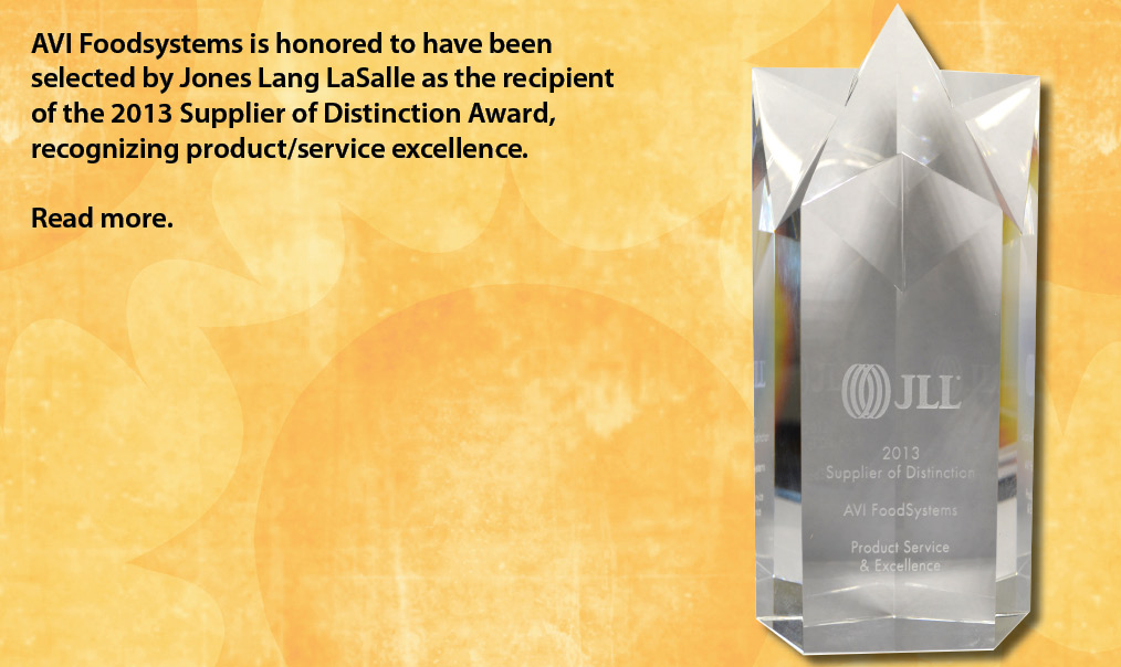 AVI Foodsystems is honored to accept the JLL 2013 Supplier of Distinction Award