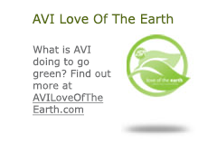 AVI Love Of The Earth. AVI Love of the Earth leaf What is AVI doing to go green? Find out more at AVILoveOf TheEarth.com